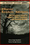 The Horror Readers' Advisory : The Librarian's Guide to Vampires, Killer Tomatoes, and Haunted Houses, Spratford, Becky Siegel and Clausen, Tammy Hennigh, 0838908713
