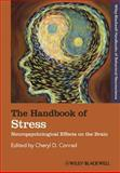 The Handbook of Stress : Neuropsychological Effects on the Brain,, 1118078713