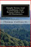 Simple Terms and Conditions and Return Policy for All Businesses, Thomas Collins, 1494358719