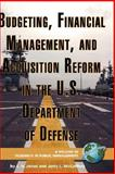 Budgeting, Financial Management, and Acquisition Reform in the U S Department of Defense, Jones, L. R. and McCaffery, Jerry L., 1593118716