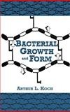 Bacterial Growth and Form : Evolution and Biophysics, Koch, Arthur L., 0412028719