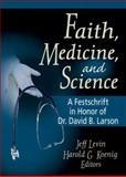 Faith, Medicine, and Science 9780789018717