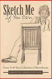Sketch Me If You Can, Ernest W. Abernathy, 1452078718