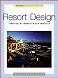 Resort Design : Planning, Architecture and Interiors, Huffadine, Margaret, 0070308713