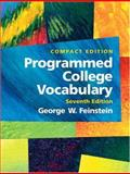 Programmed College Vocabulary : Compact Edition, Feinstein, George W., 0131928716