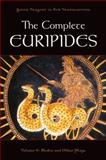 The Complete Euripides 1st Edition