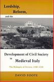 Lordship, Reform, and the Development of Civil Society in Medieval Italy, David Foote, 0268028710