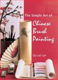 The Simple Art of Chinese Brush Painting, Qu Lei Lei, 1402708718