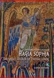 Hagia Sophia : The Great Church of Thessaloniki, Mavropoulou-Tsioumi, Chrysanthi, 9606878716