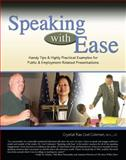 Speaking with Ease : Handy Tips and Highly Practical Examples for Public and Employment-Related Presentations, Coel Coleman, Crystal, 0757558712
