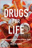 Drugs for Life, Joseph Dumit, 0822348713