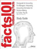 Studyguide for Accounting for Managers : Interpreting Accounting Information for Decision-Making by Paul M. Collier, Isbn 9781119979678, Cram101 Textbook Reviews and Collier, Paul M., 1478418710