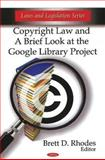Copyright Law and a Brief Look at the Google Library Project, , 1607418711