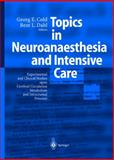 Topics in Neuroanaesthesia and Intensive Care : Experimental and Clinical Studies upon Cerebral Circulation, Metabolism and Intracranial Pressure, Cold, Georg E. and Dahl, Bent L., 3540418717