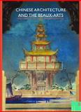 Chinese Architecture and the Beaux-Arts, Jeffrey W. Cody, 9888028715