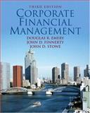 Corporate Financial Management, Emery, Douglas R. and Finnerty, John D., 0132278723