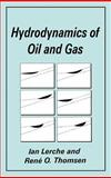 Hydrodynamics of Oil and Gas, Lerche, I. and Thomsen, Rene O., 0306448726
