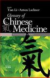 Glossary of Chinese Medicine, Tian, Li and Lachner, Anton, 0443068720
