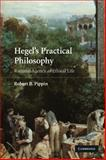 Hegel's Practical Philosophy : Rational Agency As Ethical Life, Pippin, Robert B., 052172872X