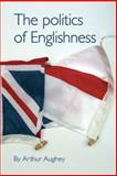 The Politics of Englishness, Aughey, Arthur, 071906872X
