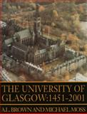 University of Glasgow, 1451-1996, Brown, A. L. and Moss, Michael, 0748608729