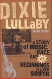 Dixie Lullaby, Mark Kemp, 0820328723