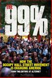 The 99% : How the Occupy Wall Street Movement Is Changing America, , 0963368729