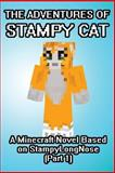 The Adventures of Stampy Cat: a Minecraft Novel Based on StampyLongNose (Part 1), Minecraft Game Minecraft Game Writers and Captainsparklez, 1500698725