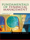 Fundamentals of Financial Management : Concise, Brigham, Eugene F. and Houston, Joel F., 0324258720