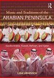 Music of the Arabian Peninsula, Lisa Urkevich, 0415888727
