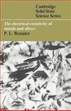 The Electrical Resistivity of Metals and Alloys, Rossiter, Paul L., 0521408725