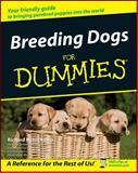 Breeding Dogs for Dummies®, Richard G. Beauchamp, 0764508725