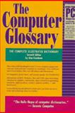 The Computer Glossary : The Complete Illustrated Desk Reference, Freedman, Alan, 0814478727
