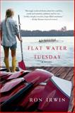 Flat Water Tuesday, Ron Irwin, 1250048729