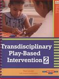 Transdisciplinary Play-Based Intervention : Guidelines for Developing a Meaningful Curriculum for Young Children, Linder, Toni W., 1557668728