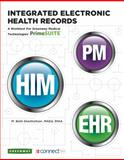 Integrated Electronic Health Records : A Worktext for Greenway Medical Technologies' PrimeSUITE, Shanholtzer, M. Beth, 0077508726