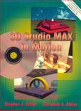 3D Studio MAX in Motion, Ethier, Christine A. and Ethier, Stephen J., 013447872X