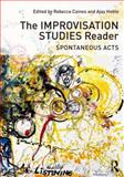 The Improvisation Studies Reader 1st Edition