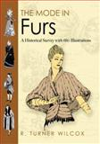 The Mode in Furs, R. Turner Wilcox, 0486478726