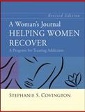 A Woman's Journal : Helping Women Recover - A Program for Treating Addiction, Covington, Stephanie S., 0787988723