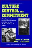 Culture, Control, and Commitment : A Study of Work Organization and Work Attitudes in the United States and Japan, Lincoln, James R. and Kalleberg, Arne L., 0971958726