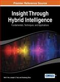 Insight Through Hybrid Intelligence : Fundamentals, Techniques, and Applications, , 1466648724
