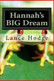 Hannah's BIG Dream, Lance Hodge, 1500818720