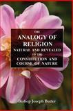 The Analogy of Religion, Joseph Butler, 0615158722