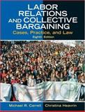 Labor Relations and Collective Bargaining, Michael R. Carrell and Christina Heavrin, 0131868721