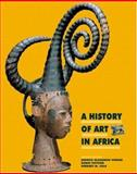 A History of Art in Africa, Visona, Monica Blackmun and Poynor, Robin, 0136128726