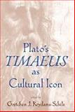 "Plato's ""Timaeus"" As Cultural Icon, , 0268038724"