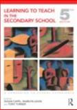 Learning to Teach in the Secondary School : A Companion to School Experience, Capel, Susan, 0415478723