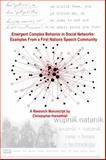 Emergent Complex Behavior in Social Networks : A Research Manuscript by Christopher Horsethief: Examples from a First Nations Speech Community, Horsethief, Christopher, 0692208720