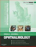 Small Animal Ophthalmology, Turner, Sally M., 070202872X